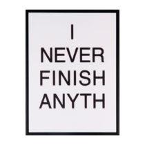 Obraz sømcasa Never Finish, 30×40 cm