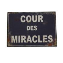 Plechová ceduľa Antic Line Cour Des Miracles